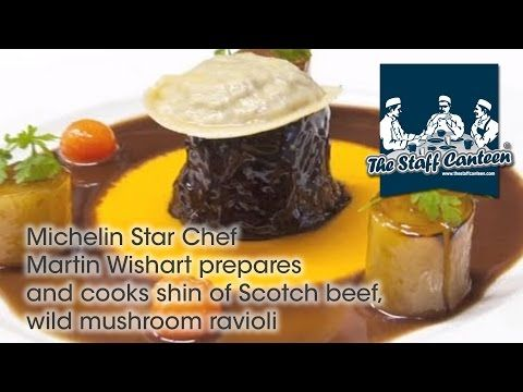 Michelin star chef Martin Wishart prepares and cooks shin of Scotch Beef, wild mushroom ravioli. - YouTube