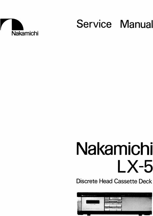 Nakamichi LX-5 Original Service Manual in PDF PDF format suitable for Windows XP, Vista, 7 DOWNLOAD