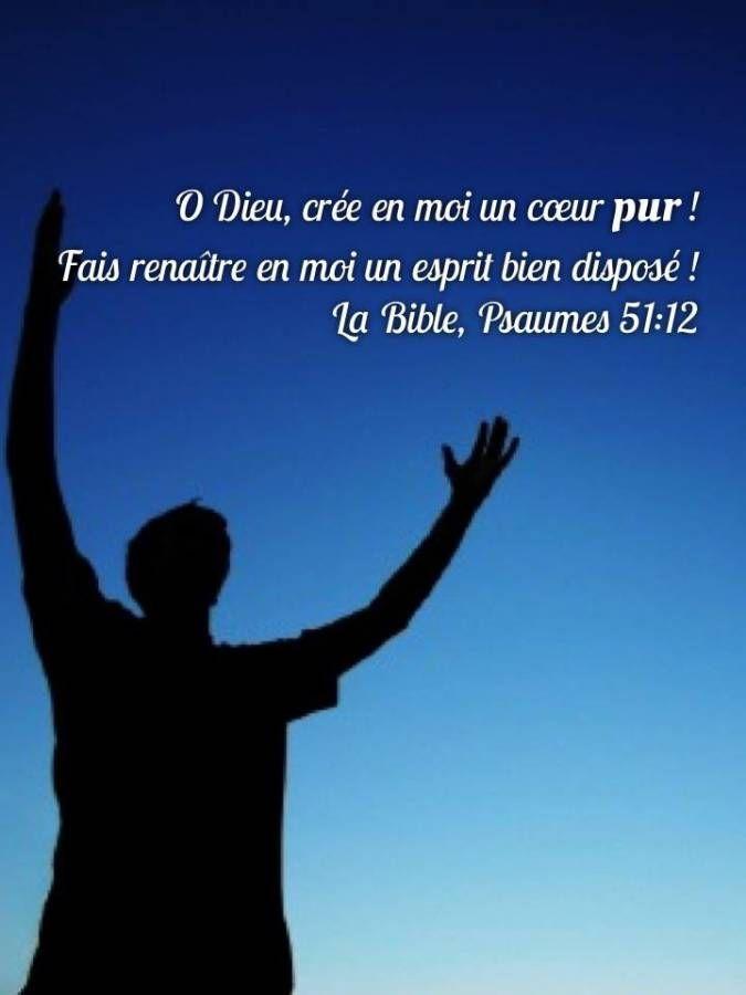 La Bible - Versets illustrés - Psaume 51:12 Oh Dieu, crée en moi un coeur pur! Fais renaître en moi un esprit bien disposé!
