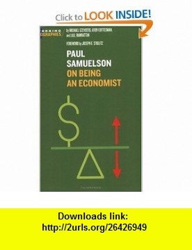 Paul A. Samuelson On Being an Economist (9780974261539) Michael Szenberg, A Gottesman, Lall Ramrattan, Joseph E Stiglitz , ISBN-10: 097426153X  , ISBN-13: 978-0974261539 ,  , tutorials , pdf , ebook , torrent , downloads , rapidshare , filesonic , hotfile , megaupload , fileserve