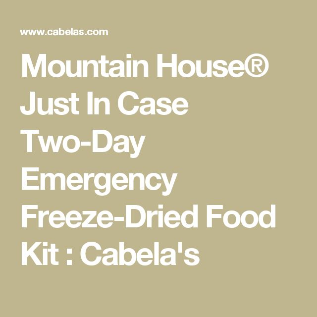 Mountain House® Just In Case Two-Day Emergency Freeze-Dried Food Kit : Cabela's