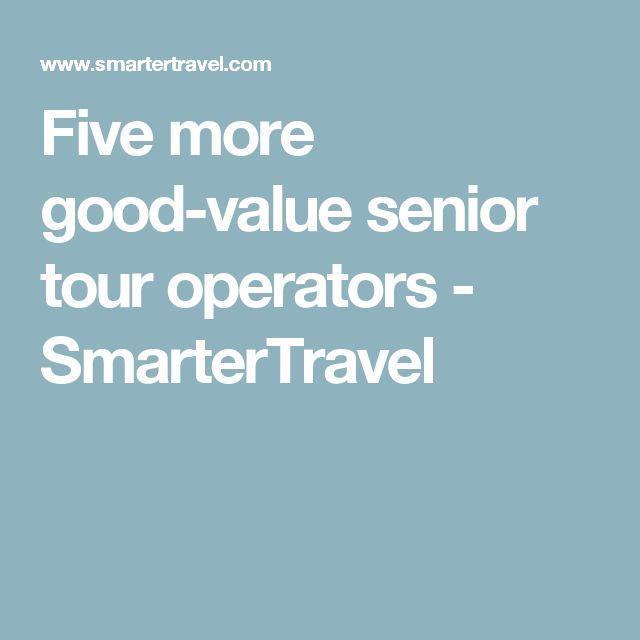 Five more good-value senior tour operators - SmarterTravel