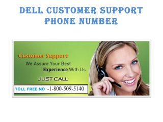 Dell Customer Technical Support +1-800-236-5725: 1-800-236-5725 What you will do if Dell computer i...