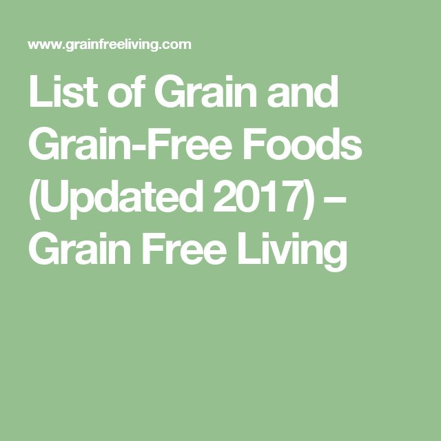 List of Grain and Grain-Free Foods (Updated 2017) – Grain Free Living