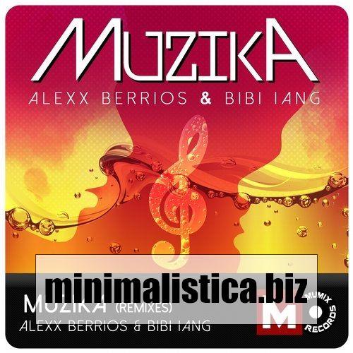 Bibi Iang, Alexx Berrios  Muzika (Remixes) - http://minimalistica.biz/bibi-iang-alexx-berrios-muzika-remixes/