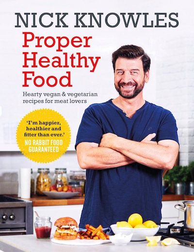The Retreat with Nick Knowles, Nick Knowles Proper Healthy Food Cookbook