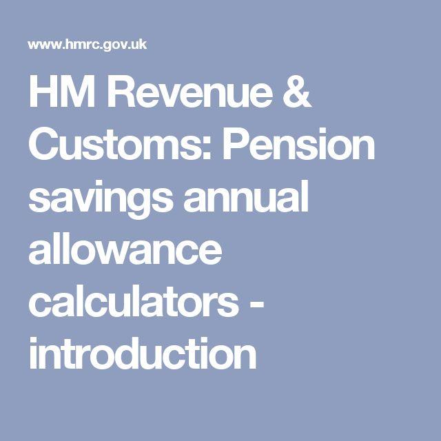HM Revenue & Customs: Pension savings annual allowance calculators - introduction