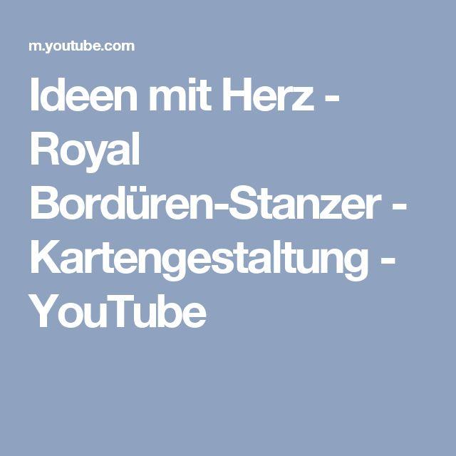 Ideen mit Herz - Royal Bordüren-Stanzer - Kartengestaltung - YouTube