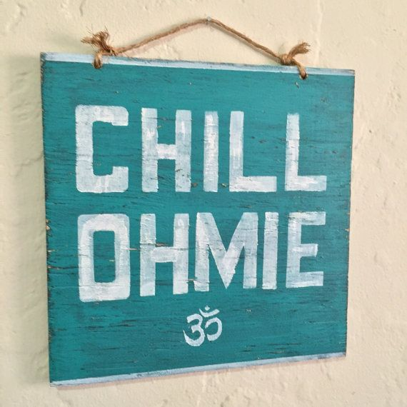 Chill Ohmie Sign / Yoga Decor / Bohemian Decor / by HollyWoodTwine