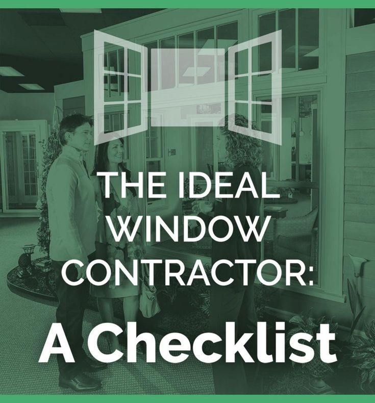 The Ideal Window Contractor: A Checklist #thisladyathome