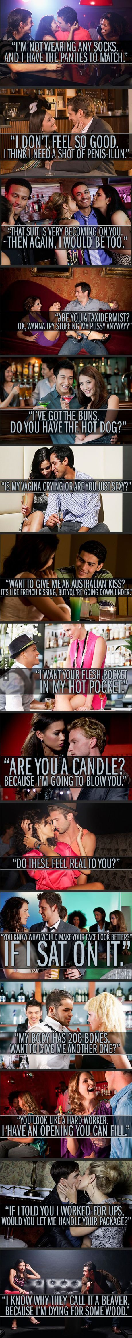 Ladies, use them wisely - Gentlemen, play it cool when you hear them. Women pick up lines.