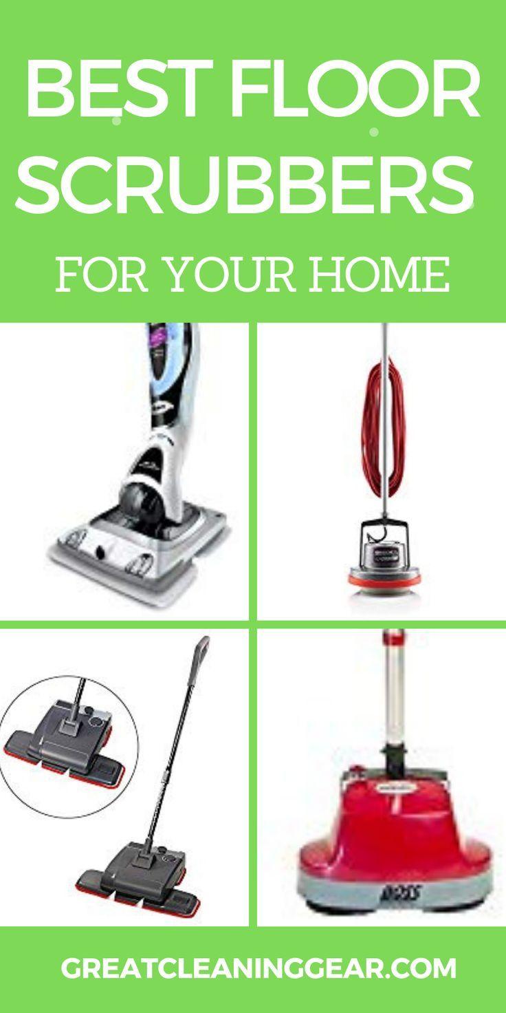 Best Floor Scrubbers For The Home 2020 Floor Scrubbers Floor Cleaning Hacks Laminate Flooring Cleaner
