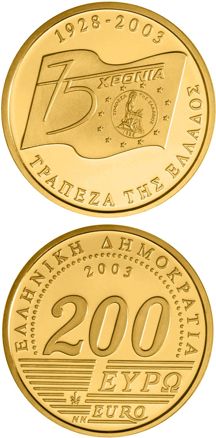 N♡T.200 euro: 75th anniversary of Bank of Greece.Country:	Greece  Mintage year:	2003 Face value:	200 euro Diameter:	28.00 mm Weight:	17.00 g Alloy:	Gold Quality:	Proof Mintage:	1,000 pc