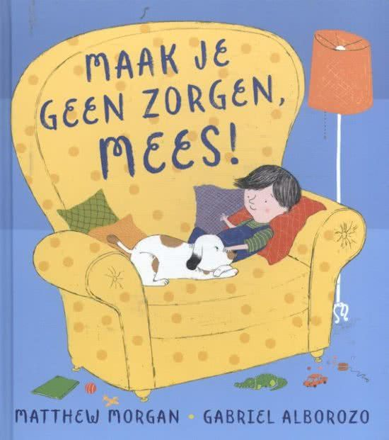 #prentenboekperweek 51/52 Mees maakt zich altijd zorgen. Gelukkig heeft zijn hond daar een oplossing voor: erover praten!