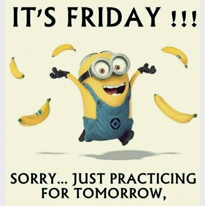 It S Friday Eve Thursdaynight Thursdaymotivation Thursdayisfridayeve Funny Minion Memes Minions Funny Funny Minion Quotes