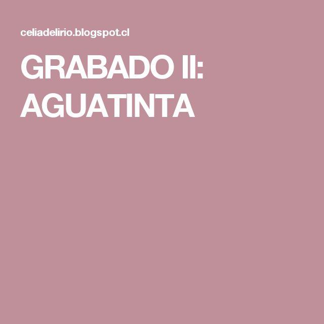 GRABADO II: AGUATINTA