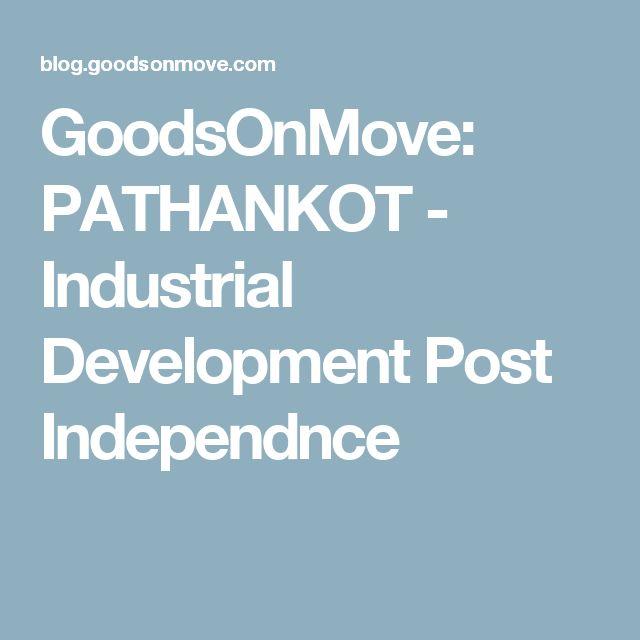 GoodsOnMove: PATHANKOT - Industrial Development Post Independnce