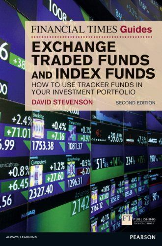 From 21.59 Ft Guide To Exchange Traded Funds And Index Funds: How To Use Tracker Funds In Your Investment Portfolio (financial Times Series)