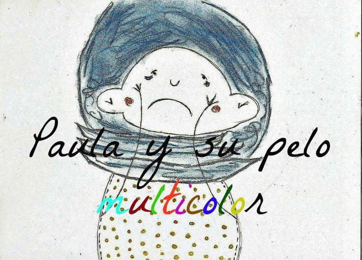 CUENTOS INFANTILES EMOCIONALES - Paula y su pelo multicolor