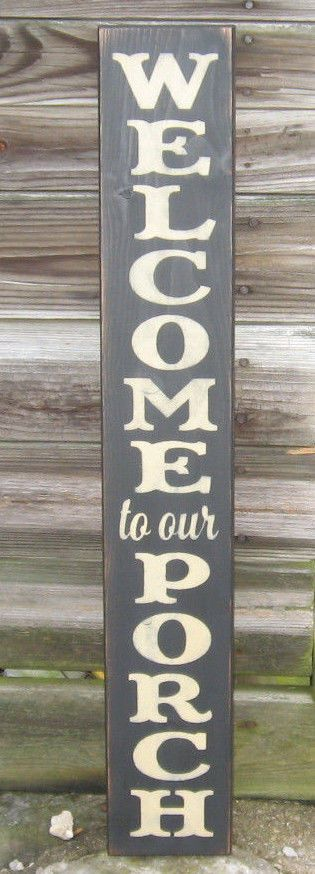 """PRIMITIVE COUNTRY VERTICAL WELCOME TO OUR PORCH 36""""  SIGN  #PRIMITIVE"""