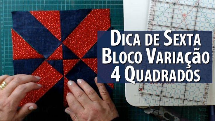 Dica de Sexta: BLOCO VARIAÇÃO COM 4 QUADRADOS (Tutorial Patchwork) - YouTube
