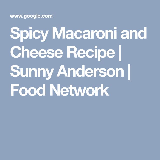 Spicy Macaroni and Cheese Recipe   Sunny Anderson   Food Network
