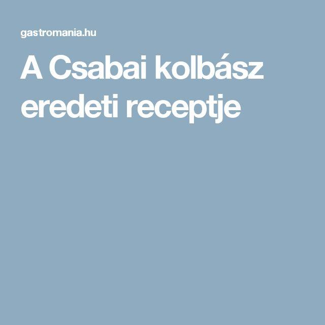 A Csabai kolbász eredeti receptje