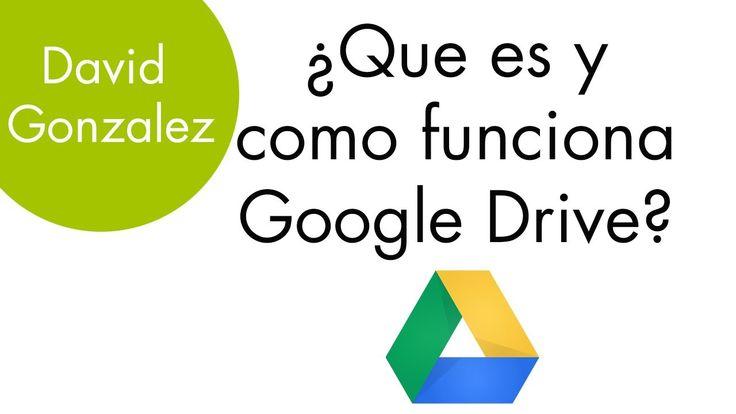 Tutorial Español - ¿Que es y como funciona Google Drive? - David Gonzalez