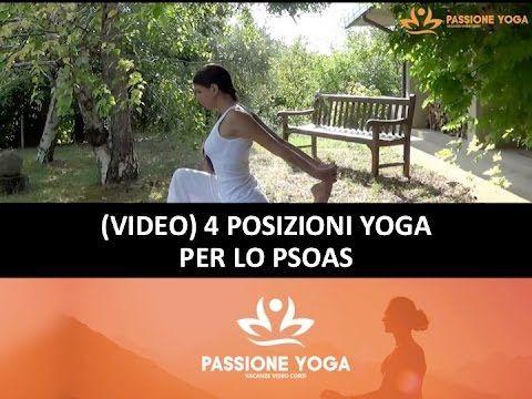 """4 Posizioni Yoga per allenare lo Psoas """"Il Muscolo dell'Anima"""" e ristabilire il tuo Equilibrio Psicofisico"""