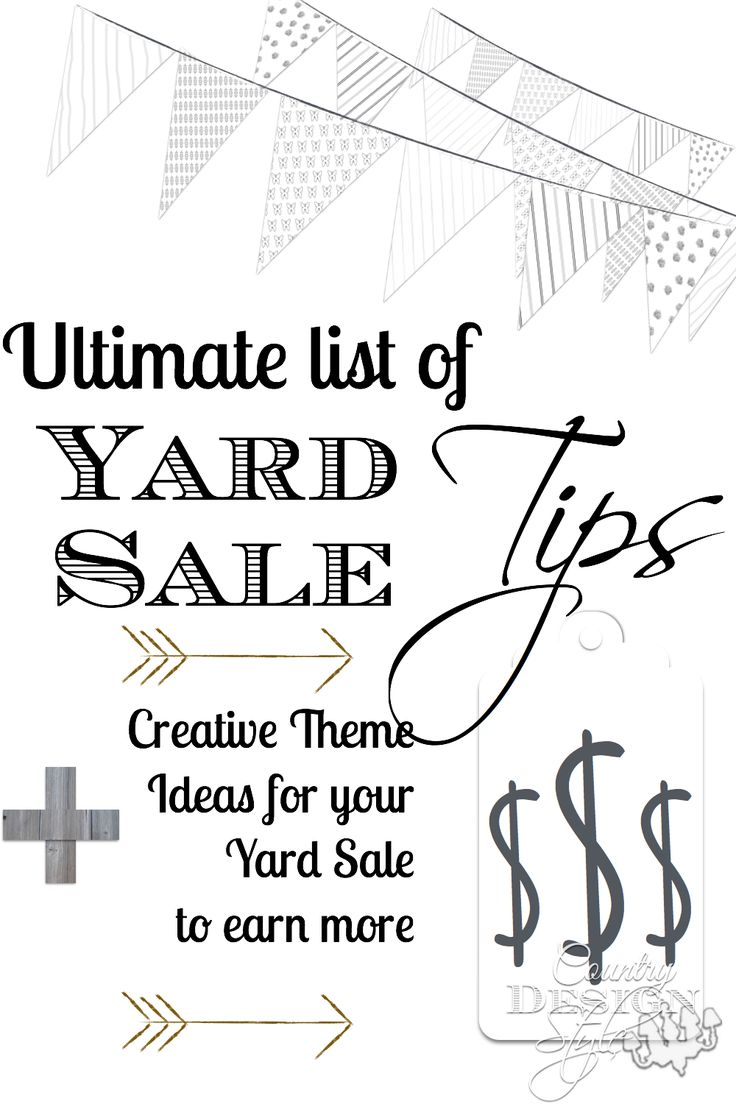 Your ultimate list of Yard Sale Tips!!  PLUS a list of creative theme ideas for your Yard Sale to earn MORE $$!! Country Design Style