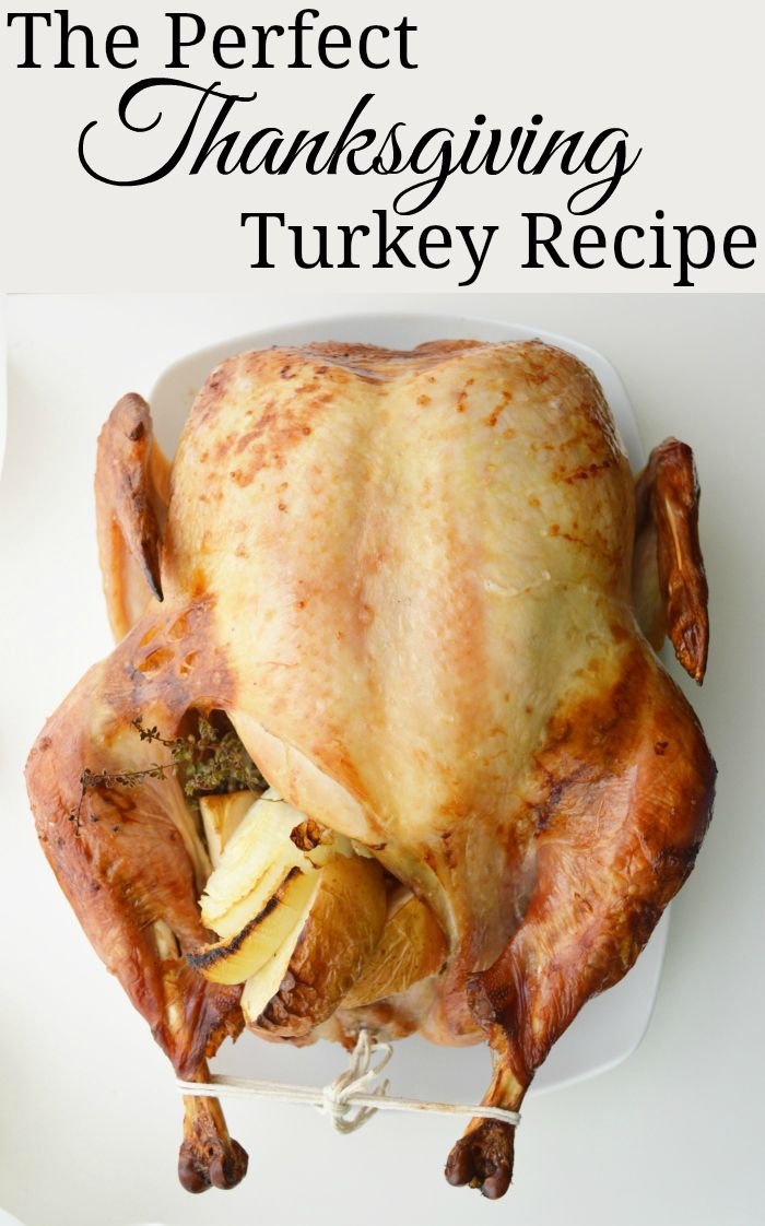 The Perfect Thanksgiving Turkey Recipe
