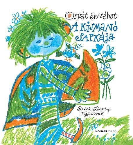 Osvát Erzsébet - A kismanó sapkája - Múzeum Antikvárium, Reich Károly rajzaival