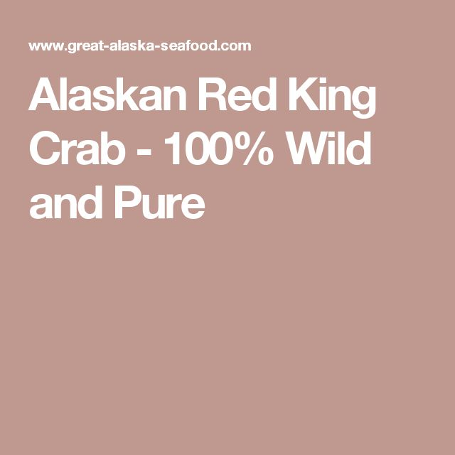 Alaskan Red King Crab - 100% Wild and Pure