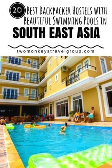 Best Backpacker Hostels with Beautiful Swimming Pools in Thailand, Vietnam, Cambodia, Malaysia, Indonesia and the Philippines.