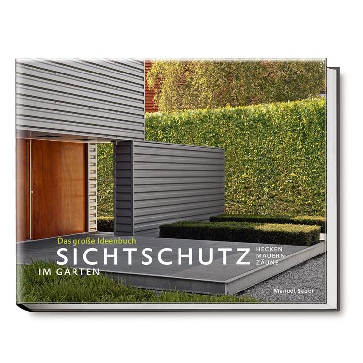 sichtschutz im garten das gro e ideenbuch von manuel. Black Bedroom Furniture Sets. Home Design Ideas