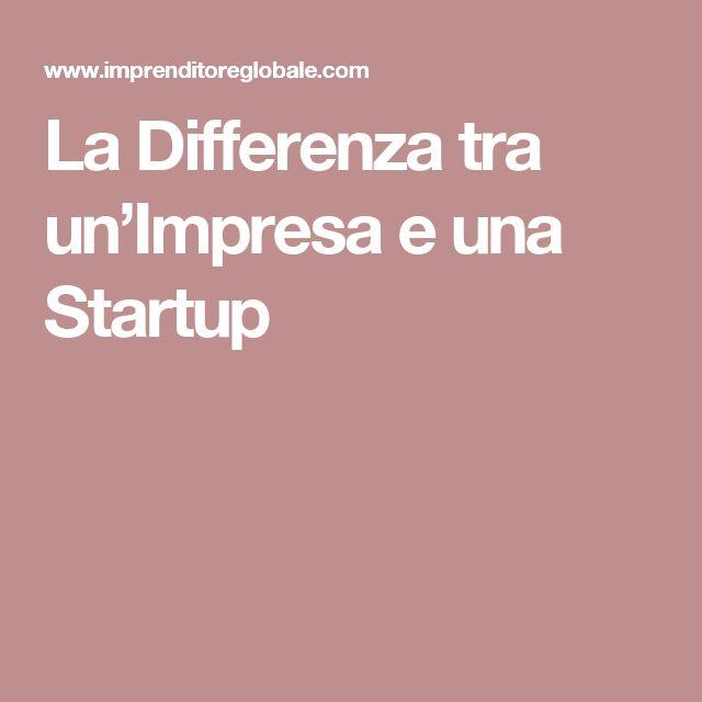 La Differenza tra un'Impresa e una Startup