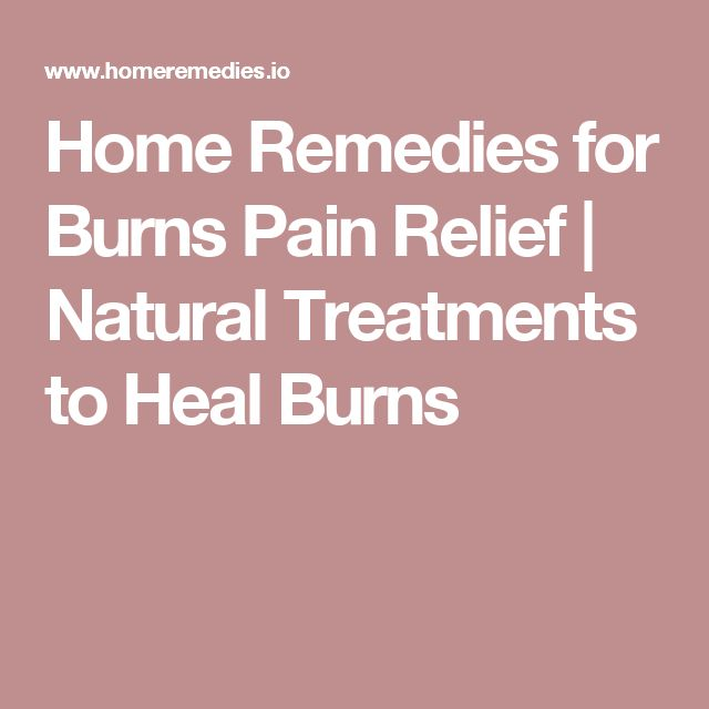 Home Remedies for Burns Pain Relief | Natural Treatments to Heal Burns