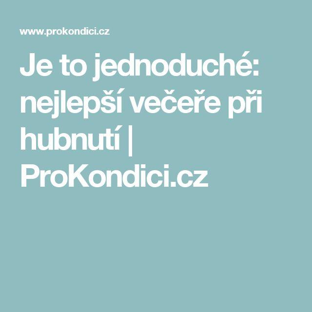 Je to jednoduché: nejlepší večeře při hubnutí | ProKondici.cz