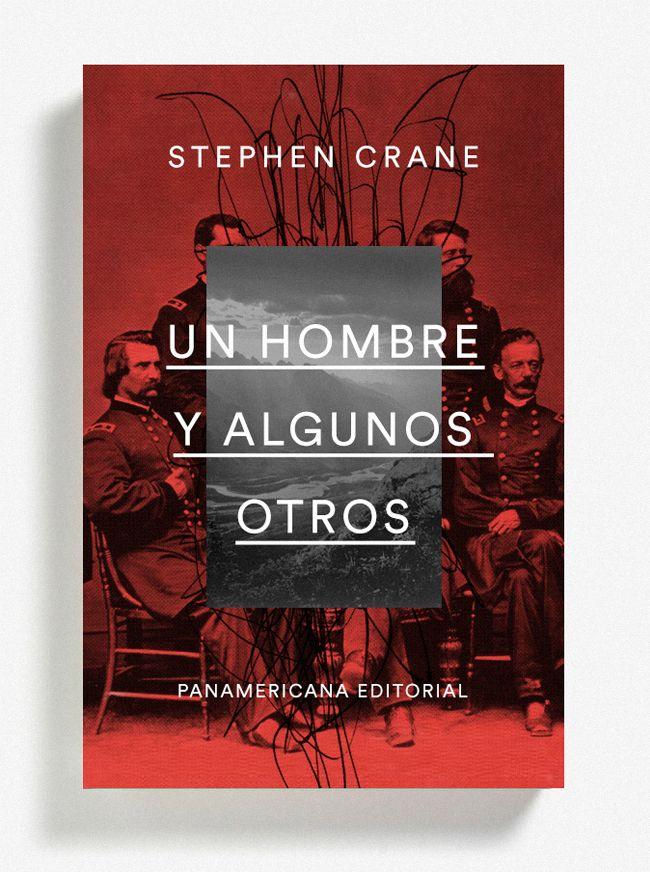 """Cover for the collection of short stories """"Un hombre y algunos otros"""" by Stephen Crane. Design by Rey Naranjo. (Panamericana Editorial, 2015)"""