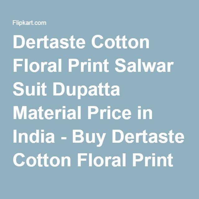 Dertaste Cotton Floral Print Salwar Suit Dupatta Material Price in India - Buy Dertaste Cotton Floral Print Salwar Suit Dupatta Material online at Flipkart.com