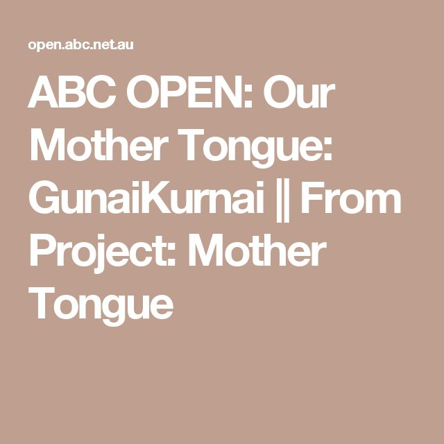 ABC OPEN: Our Mother Tongue: GunaiKurnai  || From Project: Mother Tongue