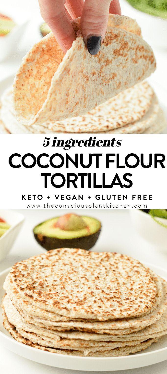 Gluten Free Tortillas Recipe Keto Vegan The Conscious Plant Kitchen Coconut Flour Tortillas Gluten Free Tortillas Recipe Recipes Using Coconut Flour