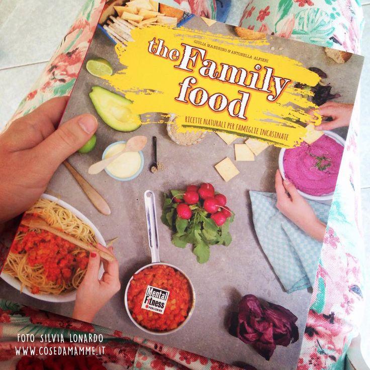 """Dedicato alle mamme - ma non solo a loro - """"The family food"""" il libro di Giulia Mandrino di mammapretaporter.it"""