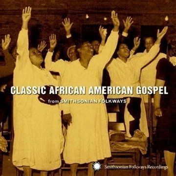 Classic African American Gospel from Smithsonian Folkways