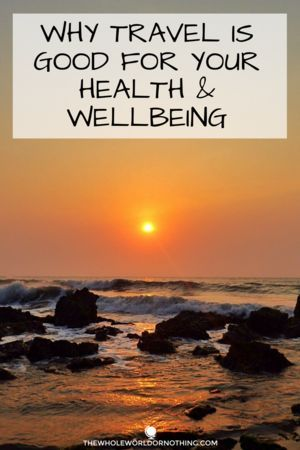 Reasons To Travel | Benefits of Travel | Travel & Health | How To Cure Anxiety | Travelling Improves Your Wellbeing | Travel Is Good For Your Mental Health | #traveltheworld #globetrotter #wanderlust #travelhealth #anxietycure