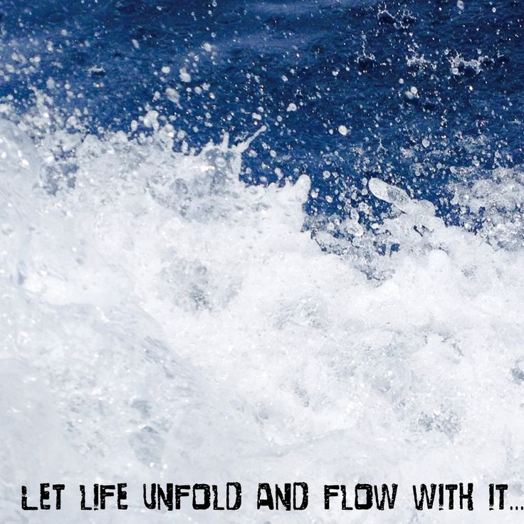 Just let it flow..