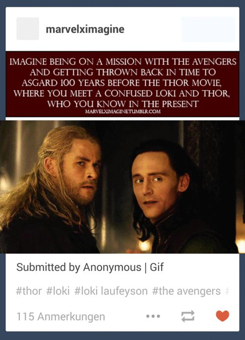 """""""Loki! Thor!"""" You screamed as you saw your friends. Both of them turning around … – Imagine"""