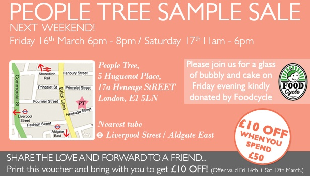 Not to be missed, the People Tree sample sale plus £10 off