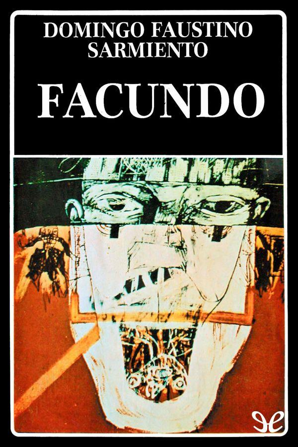 Facundo Sarmiento Libros Gratis Civilizacion Y Barbarie Descargar Libros Gratis