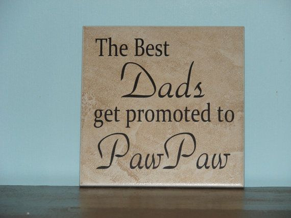 The best Dads get promoted to PawPaw Grandpa by CutesyandCreative, $18.00
